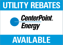 Center Point Energy Utility Rebates Available